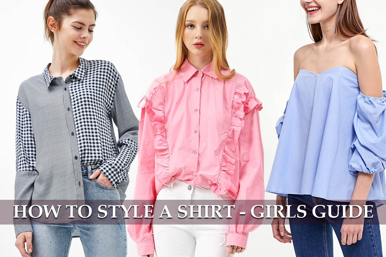 how to style a shirt -guide for woman